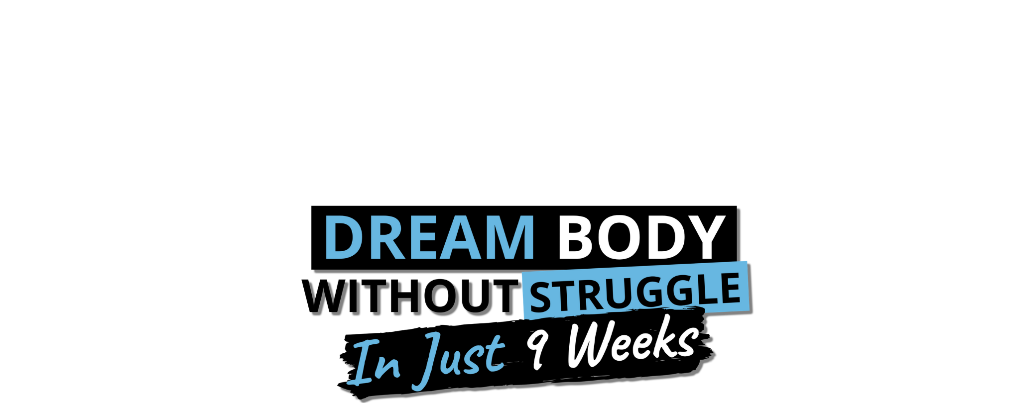 get firt in 9 weeks and lose your weight get your dream body